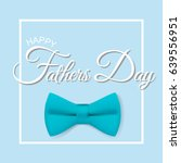 happy fathers day. father's day ... | Shutterstock .eps vector #639556951