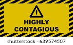highly contagious sign   Shutterstock .eps vector #639574507
