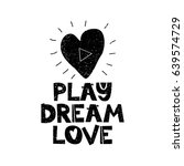 play dream lovehand drawn style ... | Shutterstock .eps vector #639574729