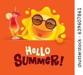 hello summer  summer sun... | Shutterstock .eps vector #639607861