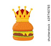 burger  cheeseburger with crown.... | Shutterstock .eps vector #639740785