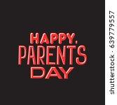 happy parents day. premium...   Shutterstock .eps vector #639779557