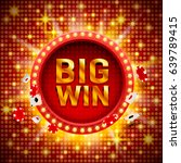 big win casino signboard  game... | Shutterstock .eps vector #639789415