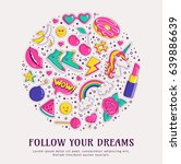 follow your dreams. fashion... | Shutterstock .eps vector #639886639