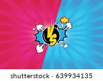 fight backgrounds comics style... | Shutterstock .eps vector #639934135