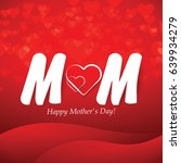 beautiful mother's day text... | Shutterstock .eps vector #639934279