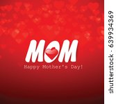 beautiful mother's day text... | Shutterstock .eps vector #639934369