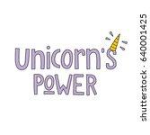 unicorn's power. the hand drawn ... | Shutterstock .eps vector #640001425
