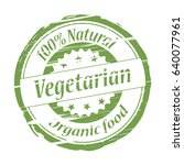 vegetarian 100  natural grunge... | Shutterstock .eps vector #640077961