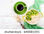breakfast with oatmeal porridge ... | Shutterstock . vector #640081351