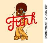 funk girl dancing vintage style ...   Shutterstock .eps vector #640089109