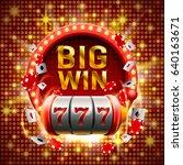 big win slots 777 banner casino.... | Shutterstock .eps vector #640163671