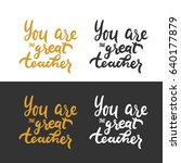 you are great teacher.hand... | Shutterstock .eps vector #640177879