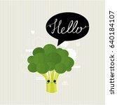 hello. cute card with broccoli... | Shutterstock .eps vector #640184107