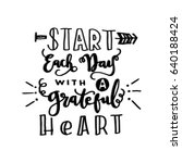 start each day with a grateful...   Shutterstock .eps vector #640188424