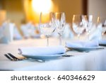 beautifully served table in a... | Shutterstock . vector #640346629