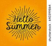 hello summer. brush lettering...   Shutterstock .eps vector #640399864