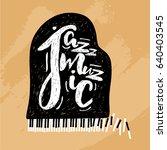 jazz music lettering... | Shutterstock .eps vector #640403545
