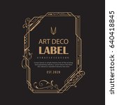 art deco label modern retro... | Shutterstock .eps vector #640418845