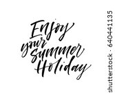 enjoy your summer holiday card. ... | Shutterstock .eps vector #640441135