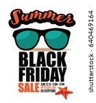 summer black friday sale... | Shutterstock . vector #640469164