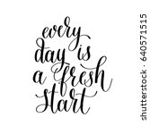 every day is a fresh start...   Shutterstock . vector #640571515