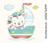 Stock vector cute baby bear sailor on the ship cartoon hand drawn vector illustration can be used for baby t 640676599