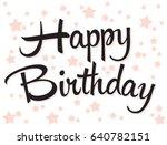 happy birthday background | Shutterstock .eps vector #640782151