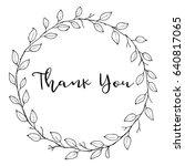 hand drawn flower leaf wreath.... | Shutterstock .eps vector #640817065