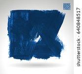 brush stroke and texture.... | Shutterstock .eps vector #640848517