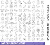 100 childhood icons set in... | Shutterstock .eps vector #640872181