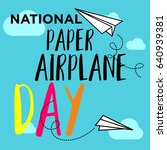 national paper airplane day... | Shutterstock .eps vector #640939381