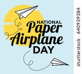 national paper airplane day... | Shutterstock .eps vector #640939384