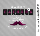 happy father's day illustration | Shutterstock .eps vector #640981531