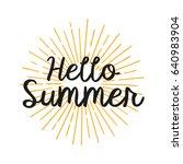 hello summer. brush lettering... | Shutterstock .eps vector #640983904