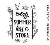 every summer has a story.... | Shutterstock .eps vector #641537455