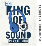 king of sound slogan graphic... | Shutterstock .eps vector #641585761