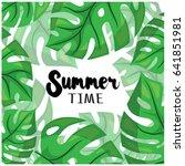 summer time. modern tropical... | Shutterstock .eps vector #641851981