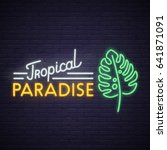 tropical paradise neon sign.... | Shutterstock .eps vector #641871091