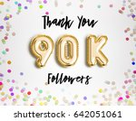 90k or 90000 followers thank... | Shutterstock . vector #642051061