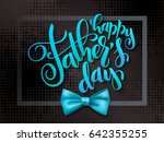 vector father's day greetings... | Shutterstock .eps vector #642355255