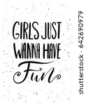 girls just wanna have fun. ink... | Shutterstock .eps vector #642690979