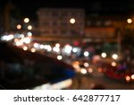blurred background of night... | Shutterstock . vector #642877717
