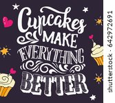 cupcakes make everything   hand ... | Shutterstock .eps vector #642972691