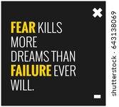 fear kills more dreams than... | Shutterstock .eps vector #643138069