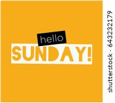 hello sunday typography flat... | Shutterstock .eps vector #643232179