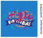 happy birthday typography... | Shutterstock .eps vector #643429819