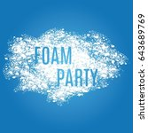 foam party. template of... | Shutterstock .eps vector #643689769