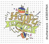 happy birthday typography... | Shutterstock .eps vector #643854964