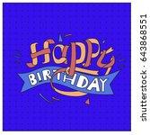 happy birthday typography... | Shutterstock .eps vector #643868551